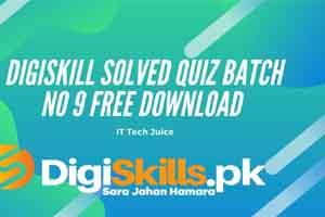 Digiskills Solved Quiz Batch No 9 2021 Free Download