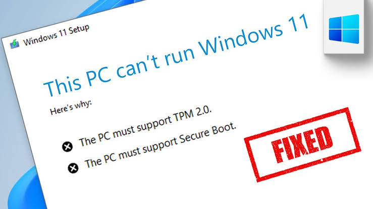 This PC can't run Windows 11: How to fix the problem with TPM and Secure Boot